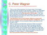 c peter wagner http www harvestnet org prophecies ginewsletterjan99 htm