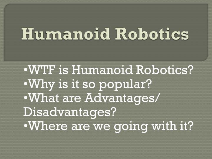 Humanoid robotics1