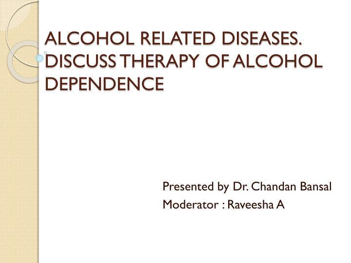 alcohol related diseases discuss therapy of alcohol dependence n.