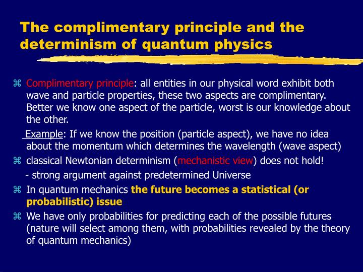 The complimentary principle and the determinism of quantum physics