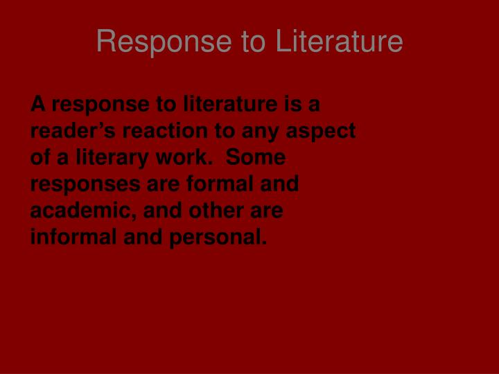 thesis response to literature Response to literature essays inform your or insightful about a work of literature for example, sample response to literature topics then state your thesis.