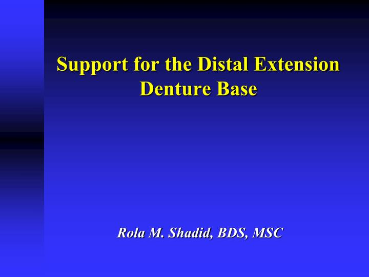 support for the distal extension denture base n.