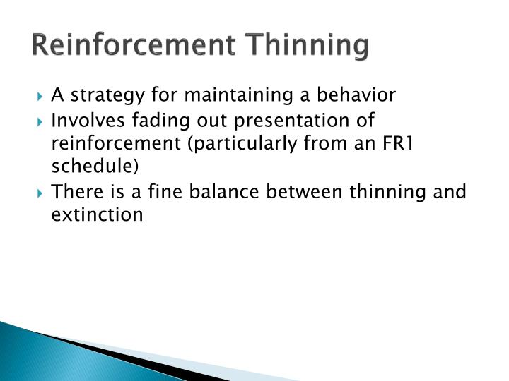 Reinforcement Thinning