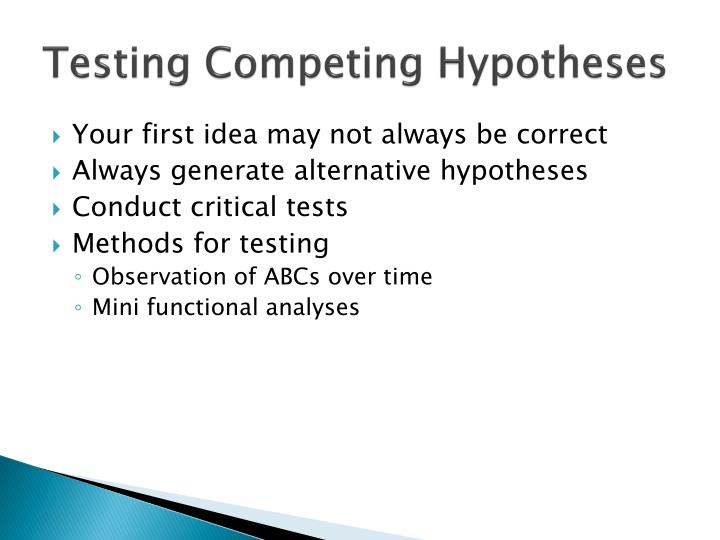 Testing Competing Hypotheses