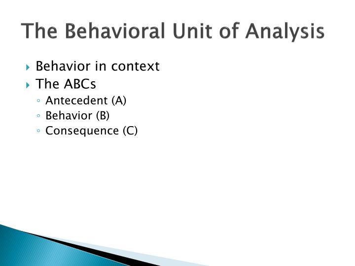 The Behavioral Unit of Analysis
