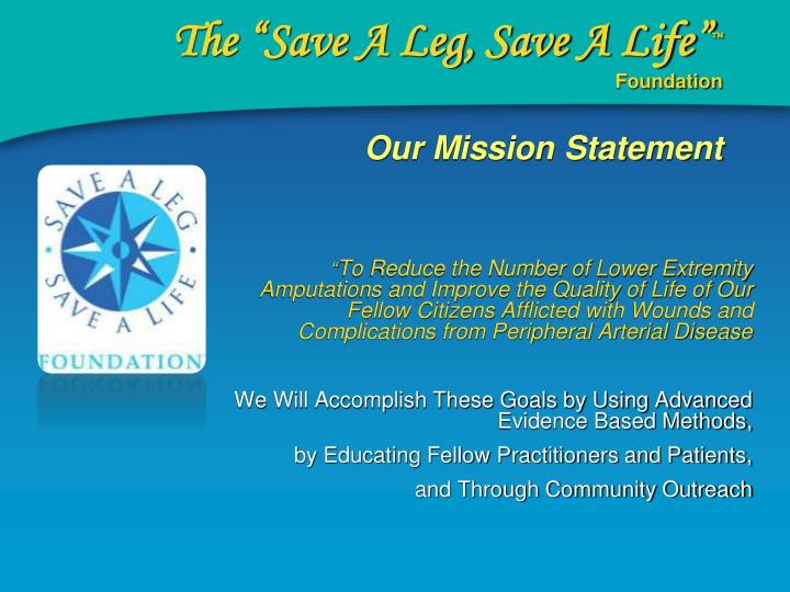 The save a leg save a life foundation our mission statement