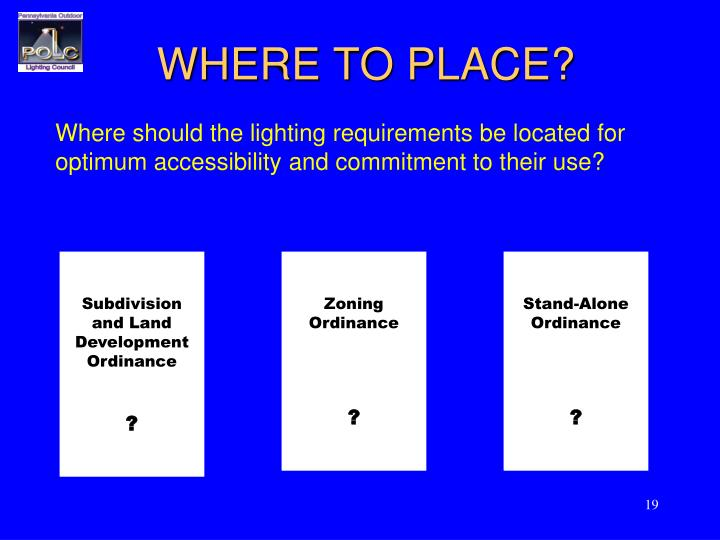 WHERE TO PLACE?