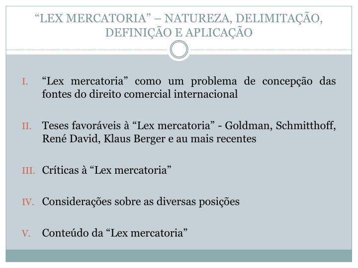 """""""LEX MERCATORIA"""" – NATUREZA, DELIMITAÇÃO, DEFINIÇÃO E APLICAÇÃO"""
