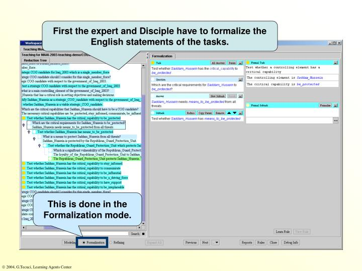 First the expert and Disciple have to formalize the English statements of the tasks.