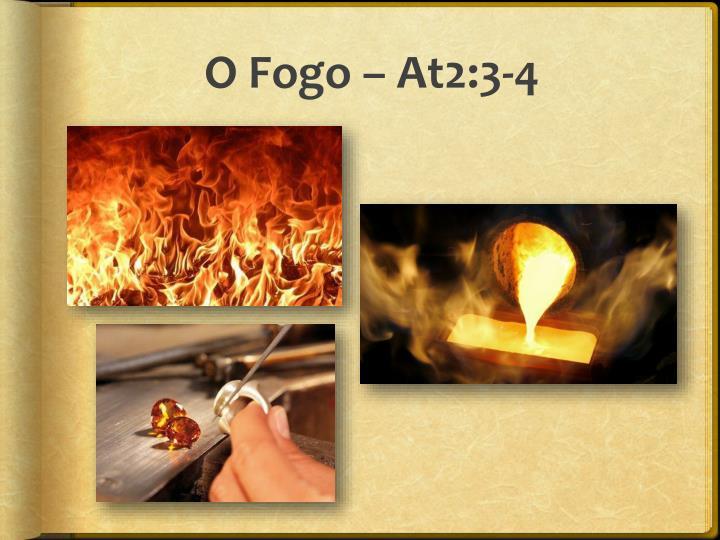 O fogo at 2 3 4