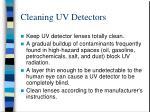 cleaning uv detectors
