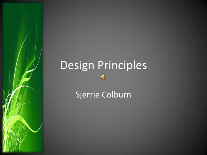 design principles Whole books are written about each of these art terms, filled with definitions, histories, insights, tips, and examples - these pages are just the tip of the iceberg.