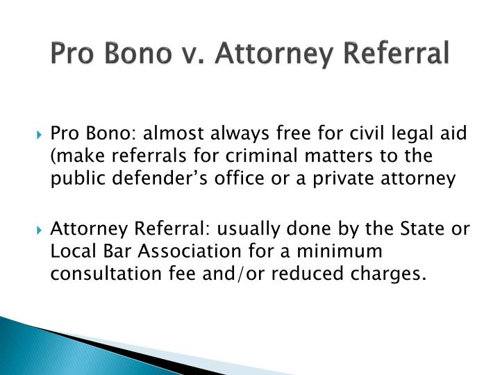 Pro Bono v. Attorney Referral