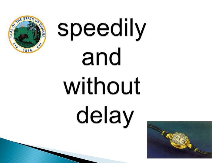 speedily