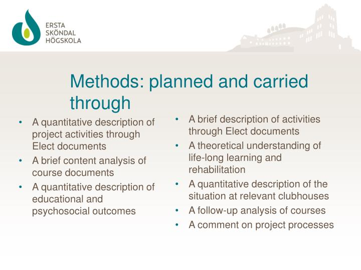 Methods planned and carried through