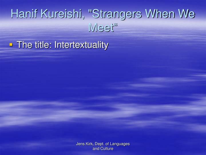 "Hanif Kureishi, ""Strangers When We Meet"""