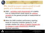why should an insurer report a profit if credit quality of its liabilities deteriorates