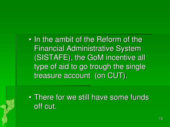 In the ambit of the Reform of the Financial Administrative System (SISTAFE), the