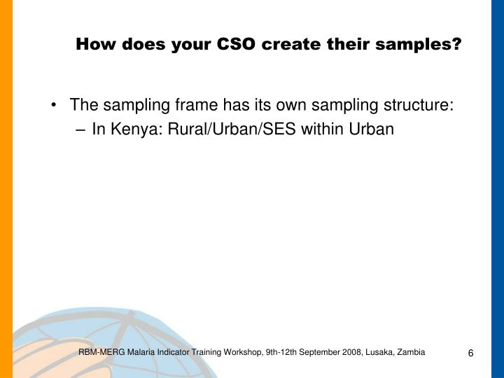 How does your CSO create their samples?