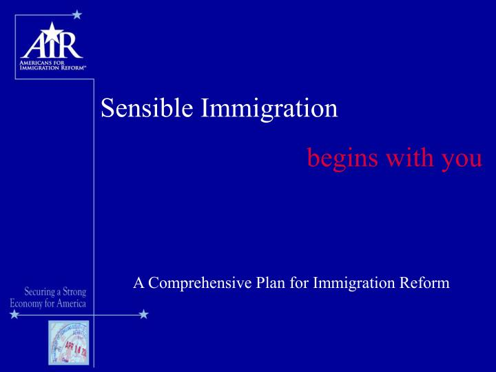 immigration reform powerpoint presentation Exemption from federal immigration laws and certain federal minimum wage provisions us us immigration reform house version powerpoint presentation.