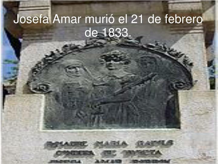 Josefa Amar murióel 21 de febrero de 1833.