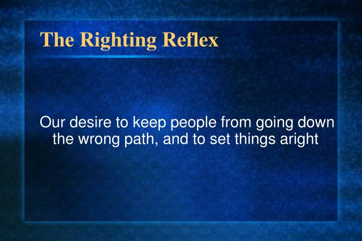 The Righting Reflex