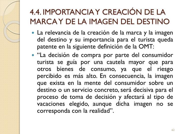 4.4. IMPORTANCIA Y CREACIÓN DE LA MARCA Y DE LA IMAGEN DEL DESTINO