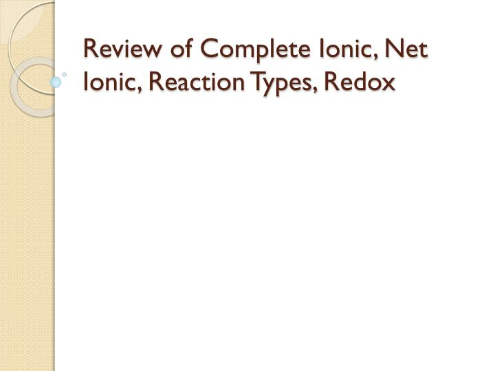 review of complete ionic net ionic reaction types redox n.