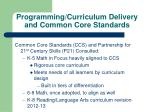 programming curriculum delivery and common core standards