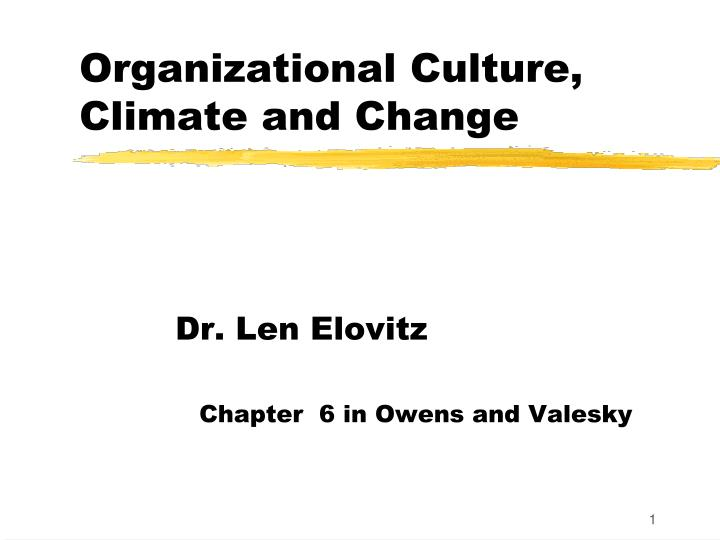 determinants of organizational culture and climate What is main difference between organizational  organizational culture organizational climate is the  difference between organizational culture and.