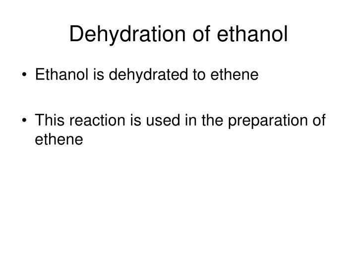 Dehydration of ethanol
