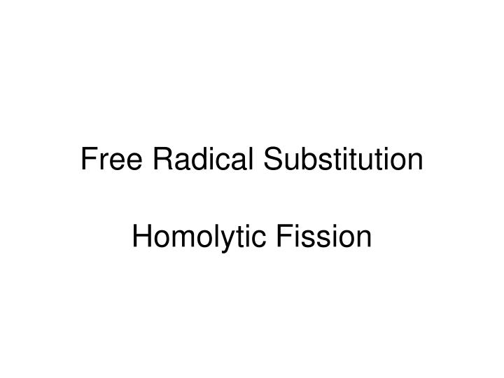 Free radical substitution