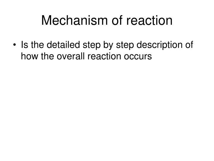 Mechanism of reaction