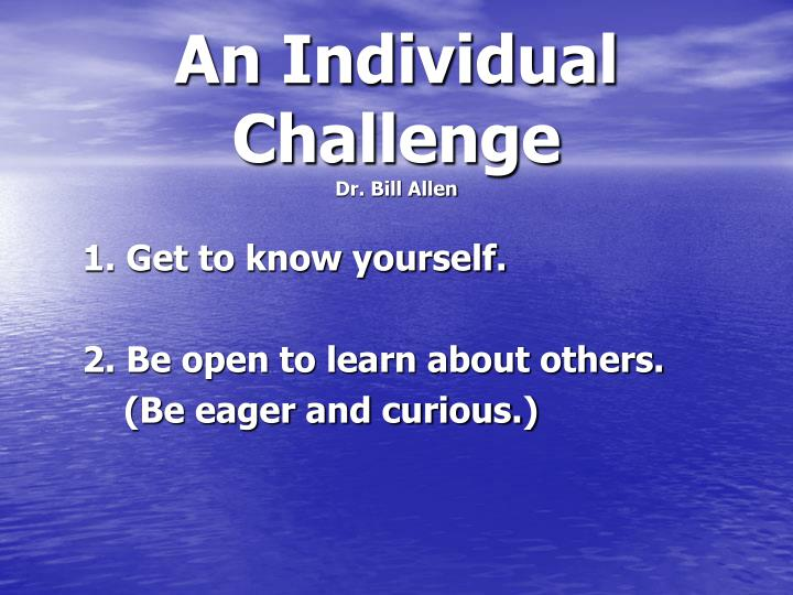 An Individual Challenge