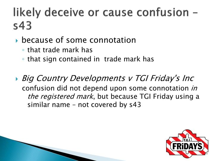 likely deceive or cause confusion – s43