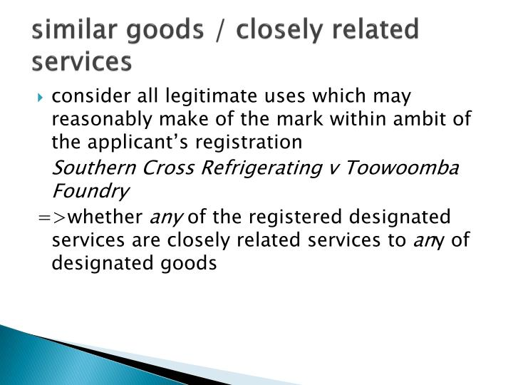 similar goods / closely related services