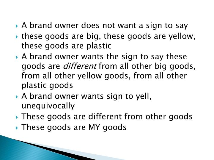 A brand owner does not want a sign to say
