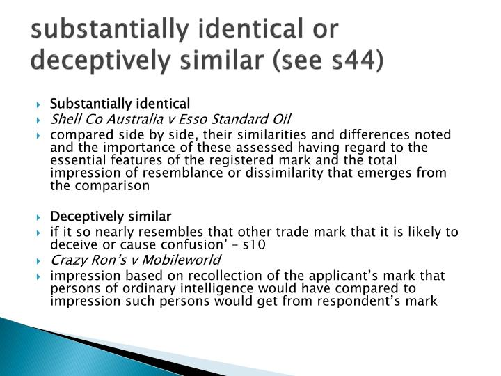 substantially identical or deceptively similar (see s44)