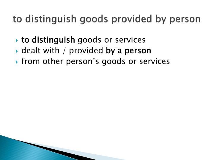 to distinguish goods provided by person