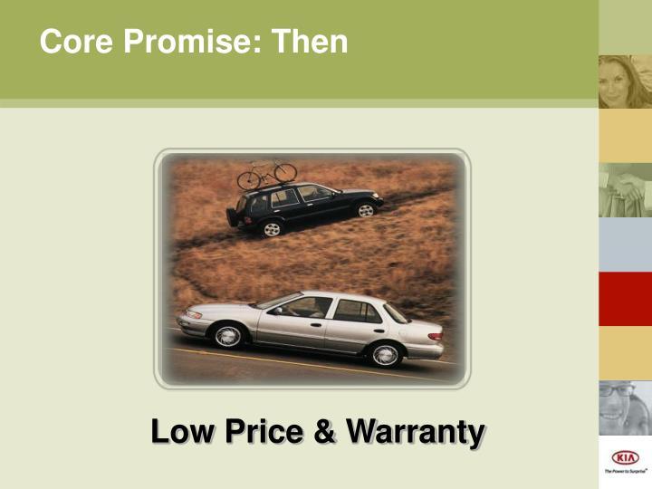 Core Promise: Then