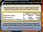 allocating costs to solve timing problems