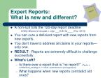 expert reports what is new and different