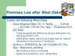 premises law after west oaks