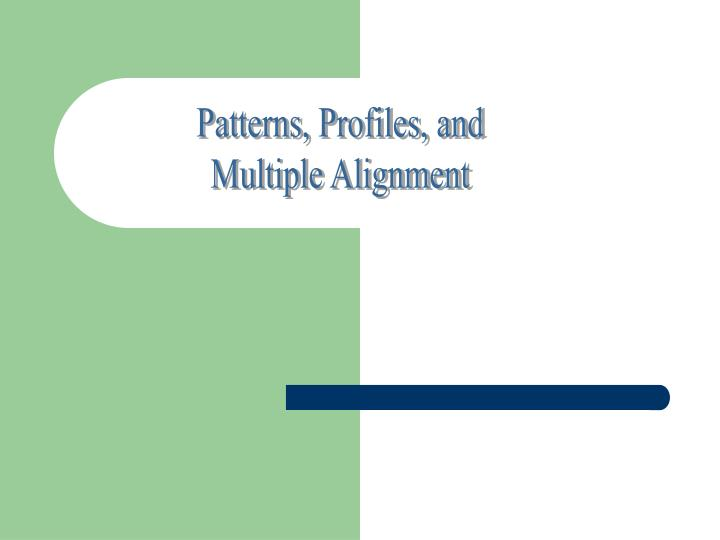 Patterns, Profiles, and