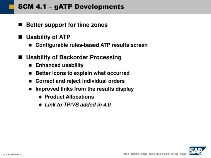 SCM 4.1 – gATP Developments