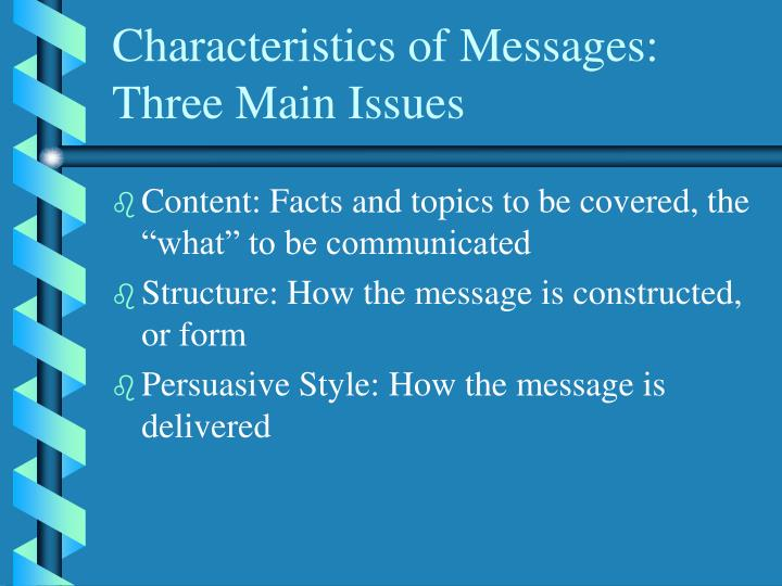 Characteristics of Messages: Three Main Issues
