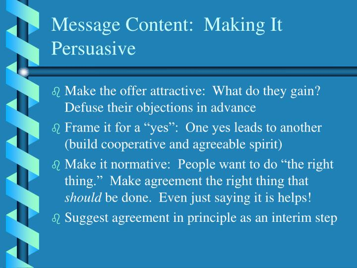 Message Content:  Making It Persuasive