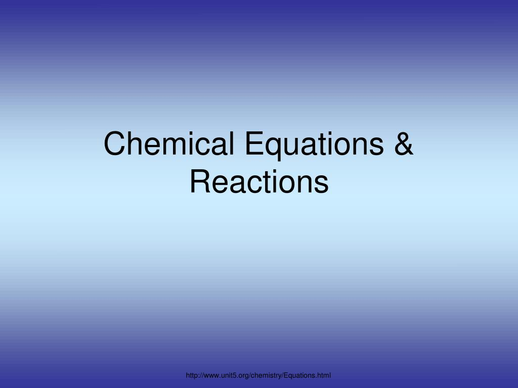 Ppt Chemical Equations Reactions Powerpoint Presentation Id