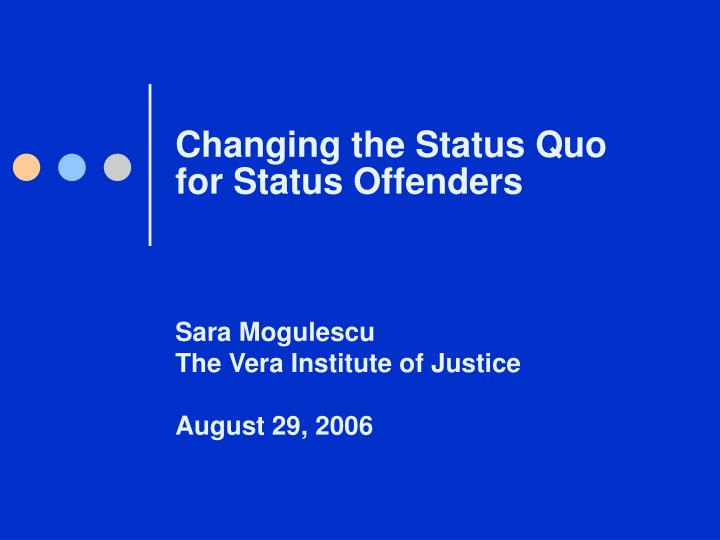 changing the status quo for status offenders n.