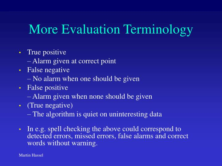 More Evaluation Terminology